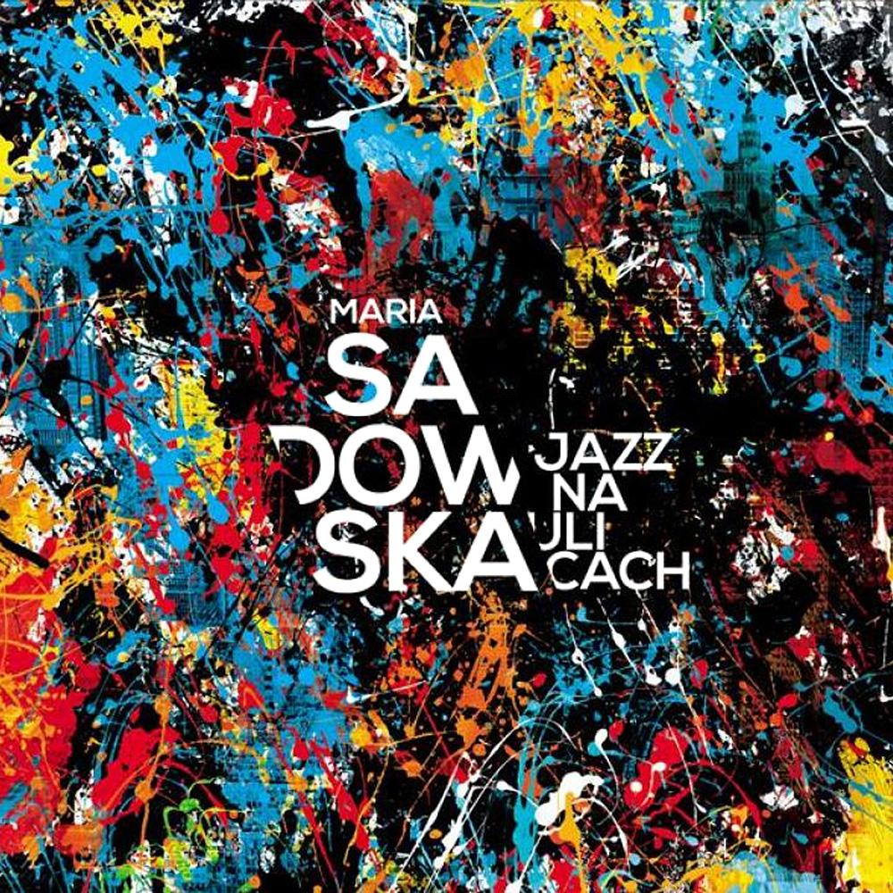 13. Maria Sadowska - Jazz na ulicach