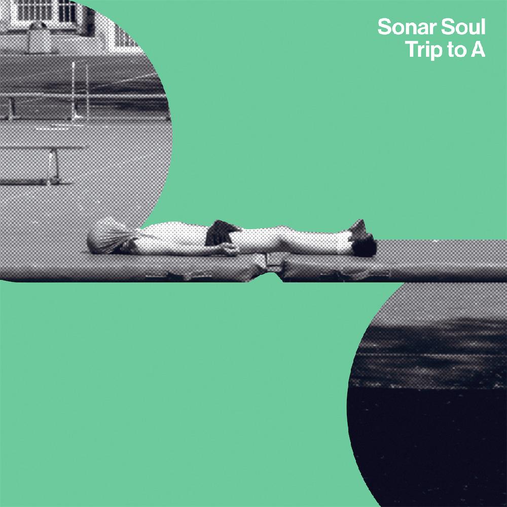 29. Sonar Soul - Trip to A