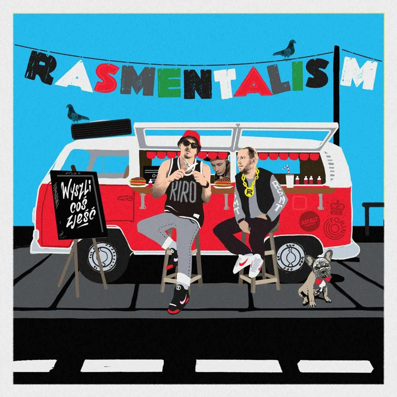 21. Rasmentalism - Wyszli coś zjeść